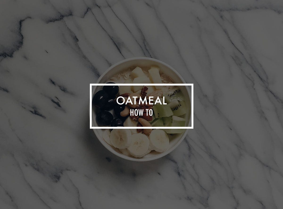 OATMEAL how to